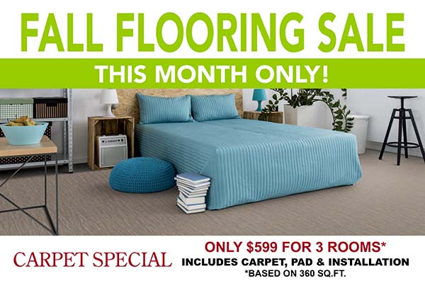 Fall Flooring Sale This Month Only! Carpet Special – only $599 for 3 rooms (based on 360 sq.ft.) - includes carpet, pad, and installation – Only at Floors To Go of Indianapolis