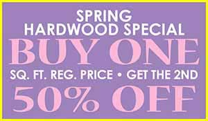 Buy one sq.ft. of Hardwood get the second 50% off during our Spring Flooring Sale at Floors to Go in Indianapolis